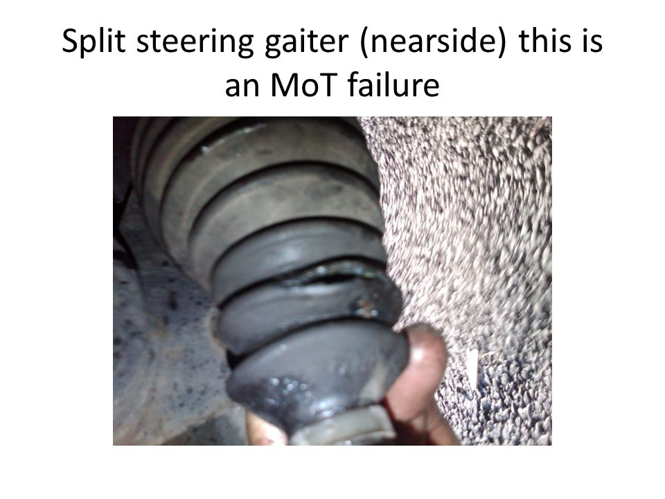 Split steering gaiter (nearside) this is an MoT failure
