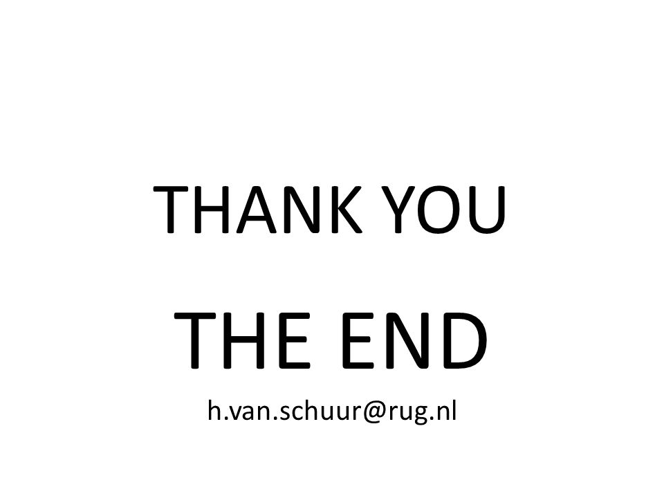 THANK YOU THE END h.van.schuur@rug.nl