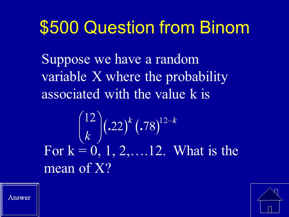 $400 Answer from Binom P(x  40) = 1 – binomcdf (59, 0.72, 39) = 1 – 0.1923 = 0.8077