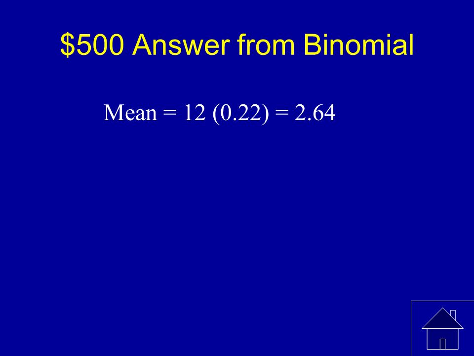$500 Question from Binom Suppose we have a random variable X where the probability associated with the value k is For k = 0, 1, 2,….12. What is the me