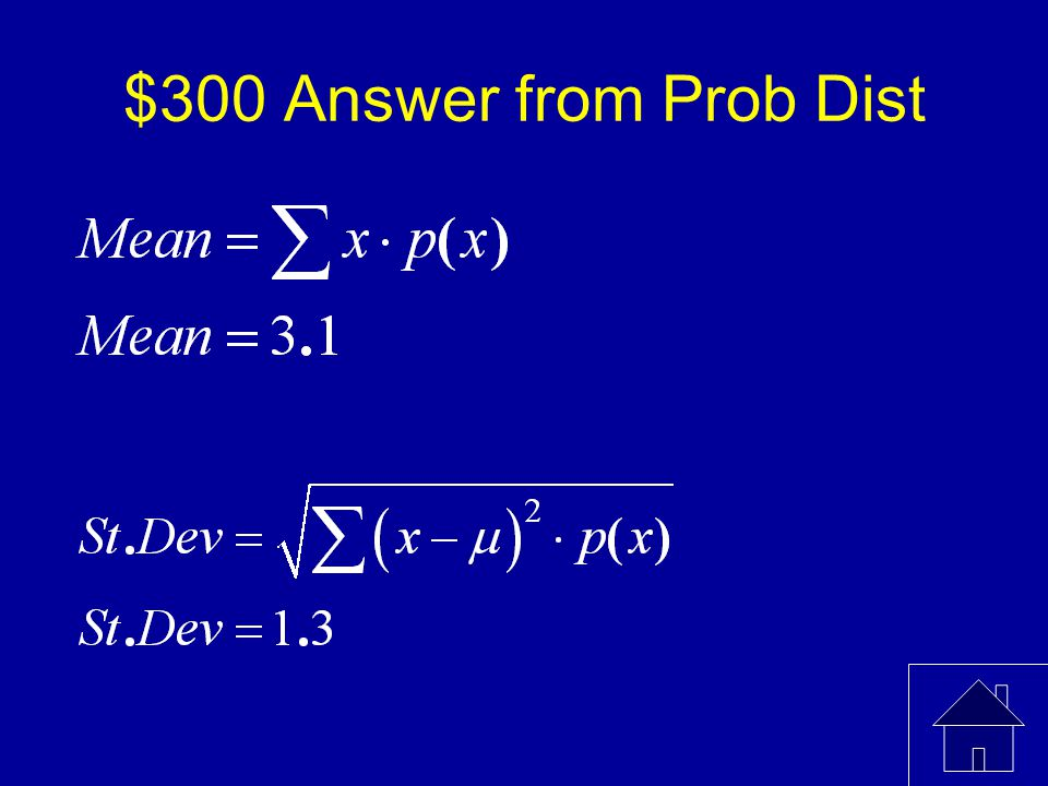 $300 Question from Prob Dist Find the mean & standard deviation x012345 P(x)0.040.060.220.280.240.16
