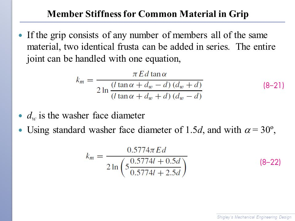 Member Stiffness for Common Material in Grip If the grip consists of any number of members all of the same material, two identical frusta can be added