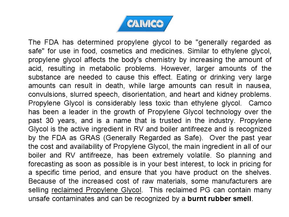 The FDA has determined propylene glycol to be