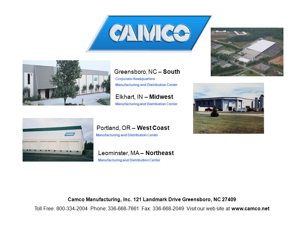 Greensboro, NC – South Corporate Headquarters Manufacturing and Distribution Center Elkhart, IN – Midwest Manufacturing and Distribution Center Portla