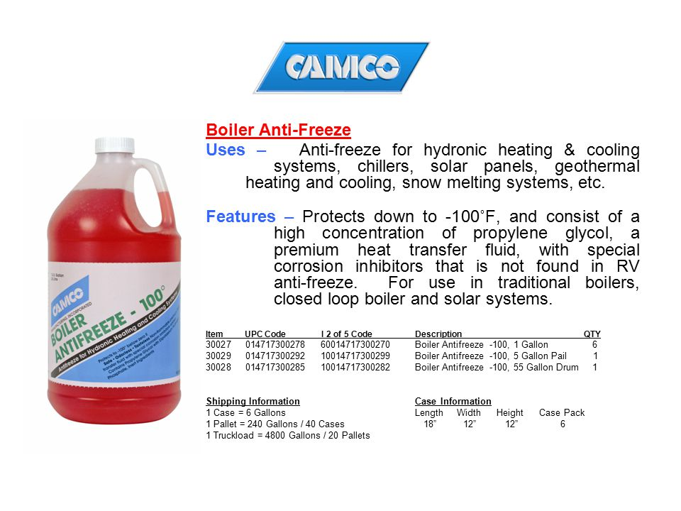 Boiler Anti-Freeze Uses – Anti-freeze for hydronic heating & cooling systems, chillers, solar panels, geothermal heating and cooling, snow melting sys