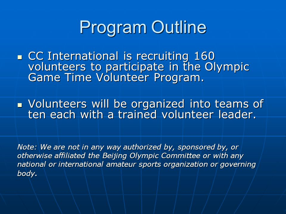 Program Outline CC International is recruiting 160 volunteers to participate in the Olympic Game Time Volunteer Program.