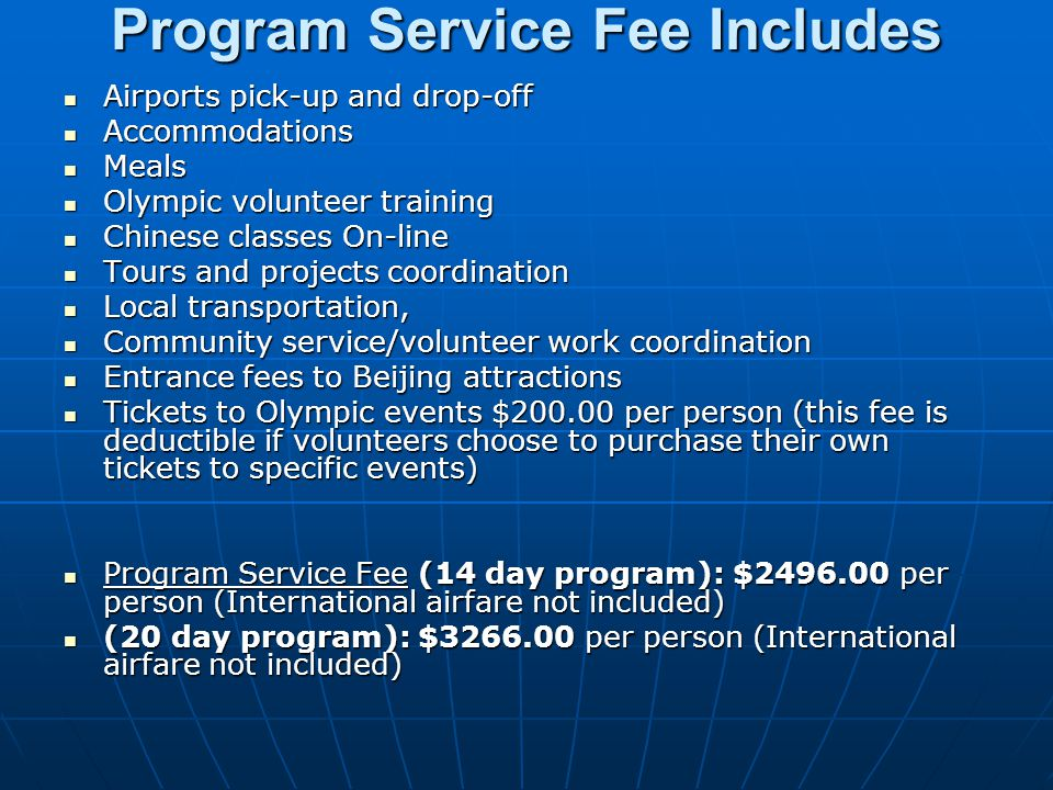 Program Service Fee Includes Program Service Fee Includes Airports pick-up and drop-off Airports pick-up and drop-off Accommodations Accommodations Me