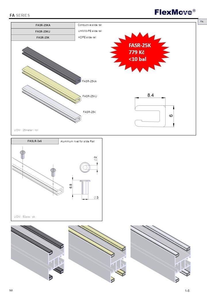 FlexMove FA SERIES FA UOM : 25meter / roll UOM : 50pcs / pk FASR-25KA FASR-25KU FASR-25K Conductive slide rail FASR-25KA UHMW-PE slide rail FASR-25KU
