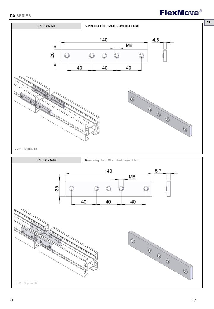 FlexMove FACS-20x140 UOM : 10 pcs / pk FACS-25x140A UOM : 10 pcs / pk Connecting strip – Steel, electro zinc plated FA FA SERIES 1-7 9.8