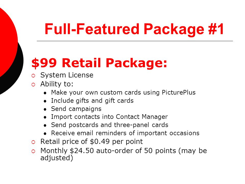Full-Featured Package #1 $99 Retail Package:  System License  Ability to: Make your own custom cards using PicturePlus Include gifts and gift cards