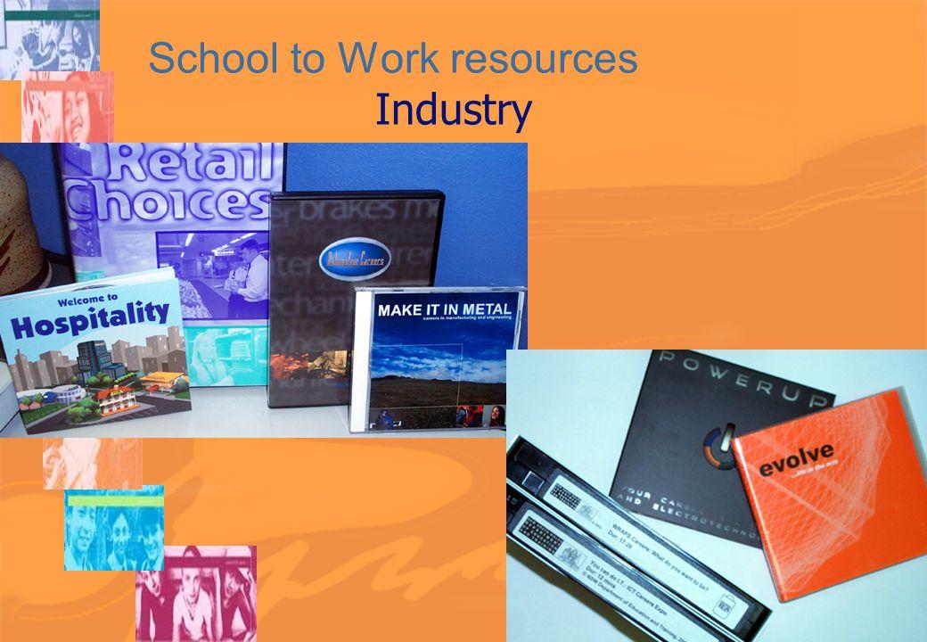 School to Work resources Industry