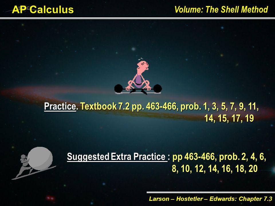AP Calculus Volume: The Shell Method Larson – Hostetler – Edwards: Chapter 7.3 E§ EE§ Example.