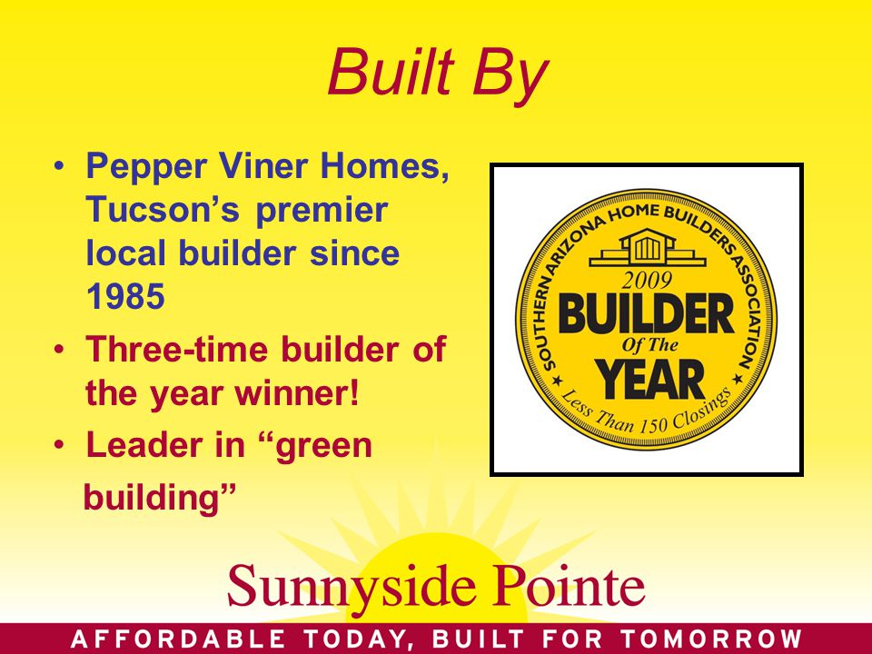 Built By Pepper Viner Homes, Tucson's premier local builder since 1985 Three-time builder of the year winner.