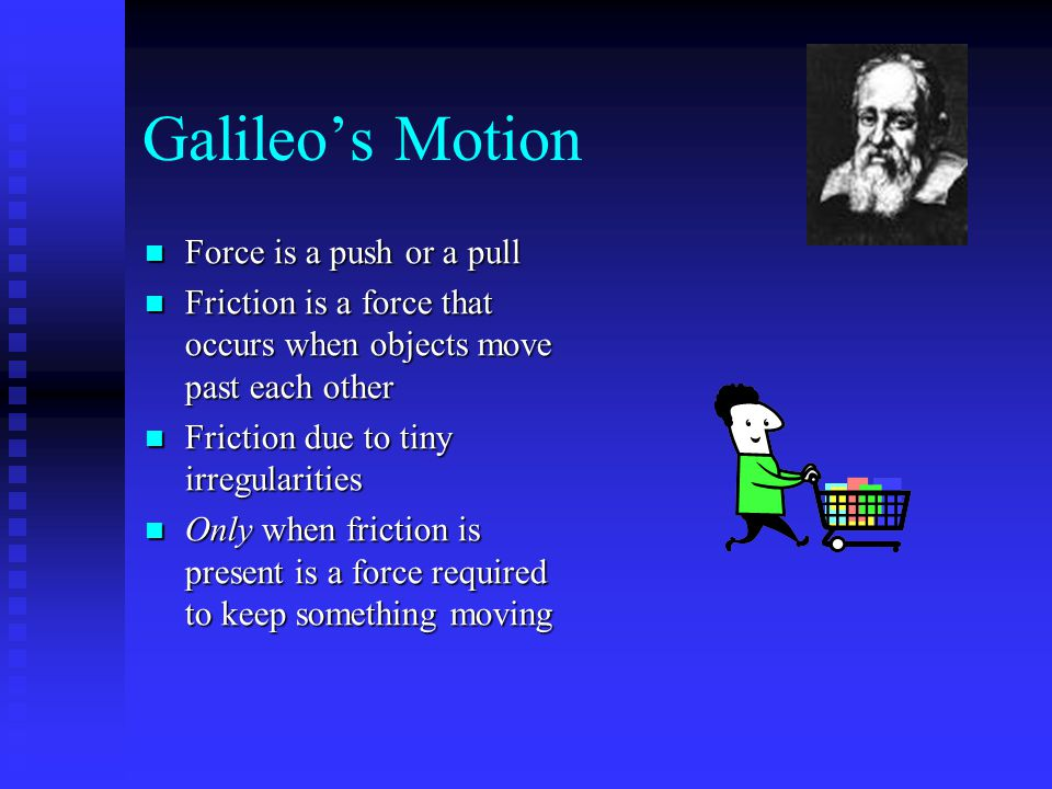 Static Friction Force to start something moving Force to start something moving Usually larger than kinetic friction for same surfaces Usually larger than kinetic friction for same surfaces Requires force to be exerted Requires force to be exerted Before sliding begins, is equal and opposite to applied force Before sliding begins, is equal and opposite to applied force