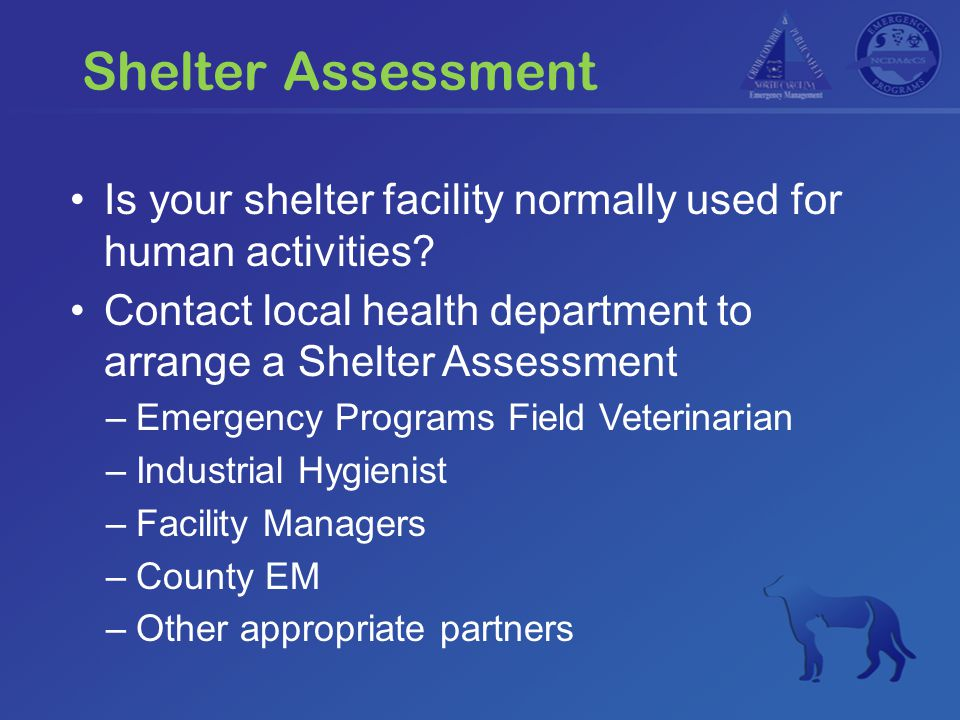 Shelter Assessment Is your shelter facility normally used for human activities.