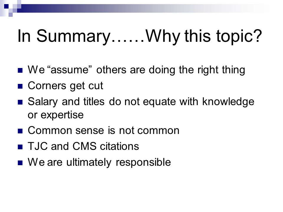 In Summary……Why this topic.