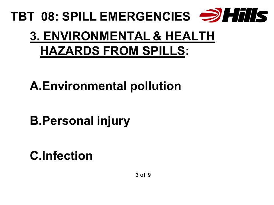 4.DEALING WITH SPILLS HOW SERIOUS IS IT. A. Identify what has been spilled B.
