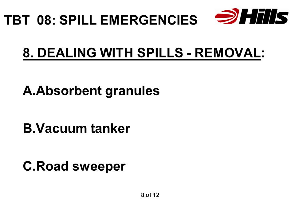 TBT 08: SPILL EMERGENCIES 9.REVISION A.What is an emergency situation.