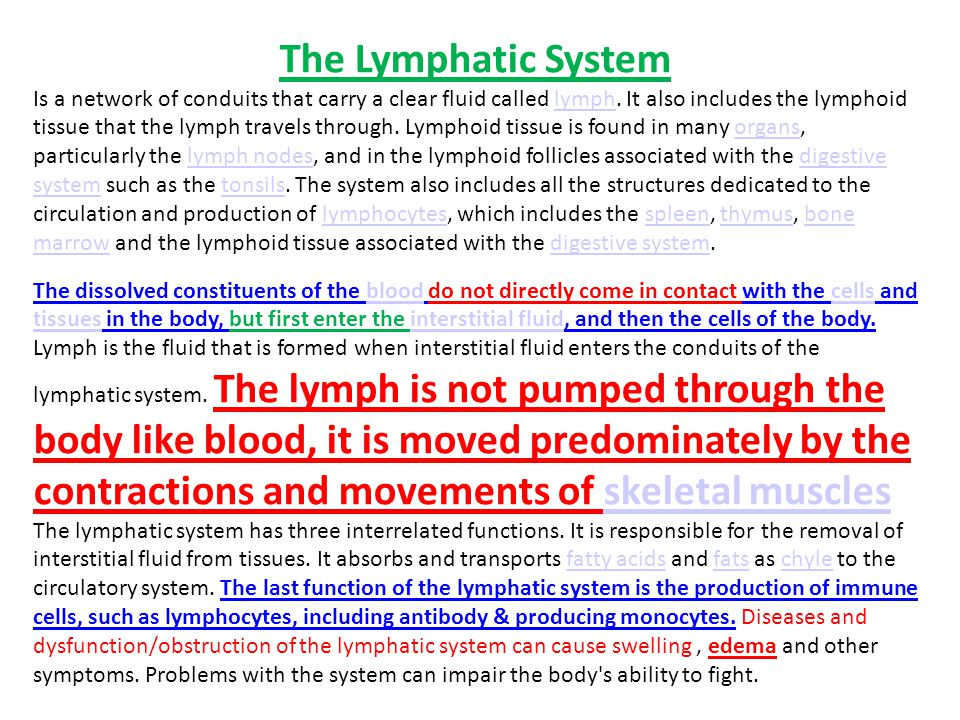 The Lymphatic System Is a network of conduits that carry a clear fluid called lymph. It also includes the lymphoid tissue that the lymph travels throu