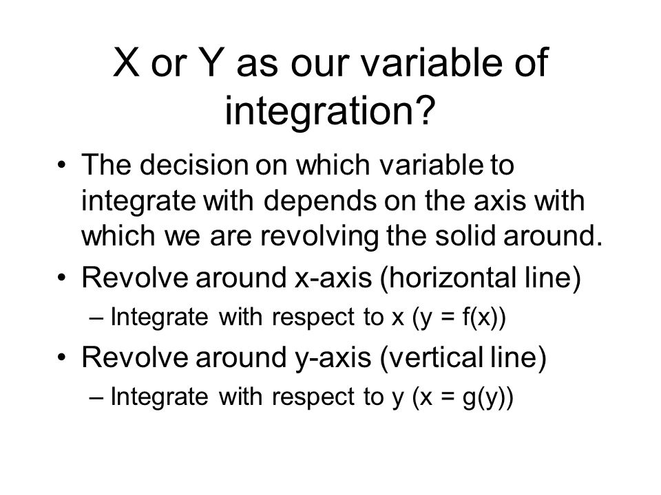 X or Y as our variable of integration.