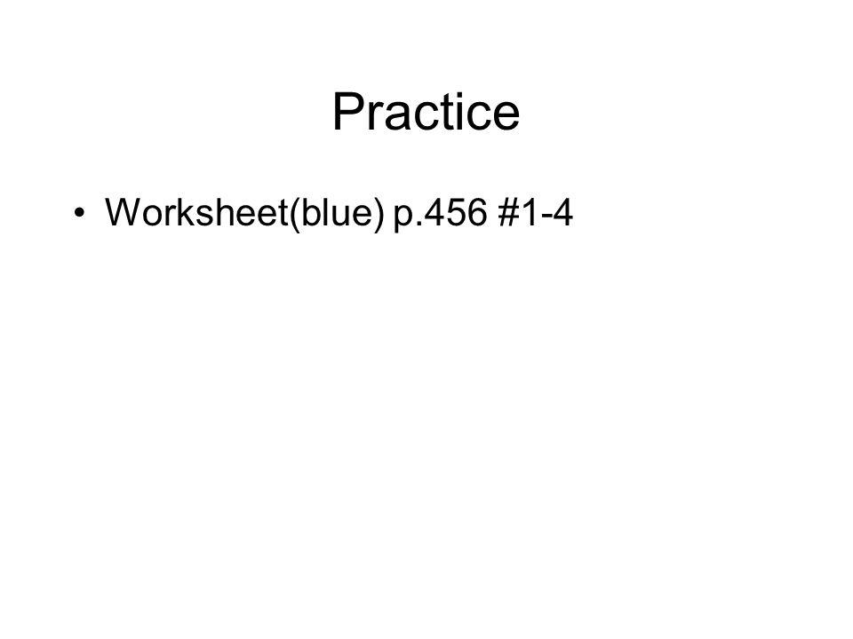 Practice Worksheet(blue) p.456 #1-4