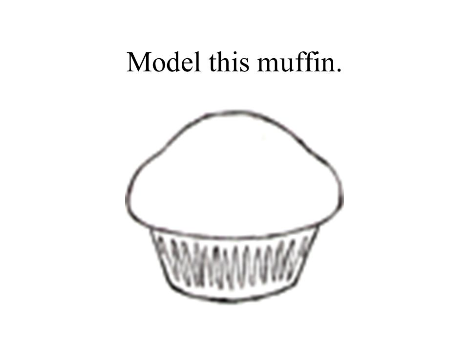 Model this muffin.