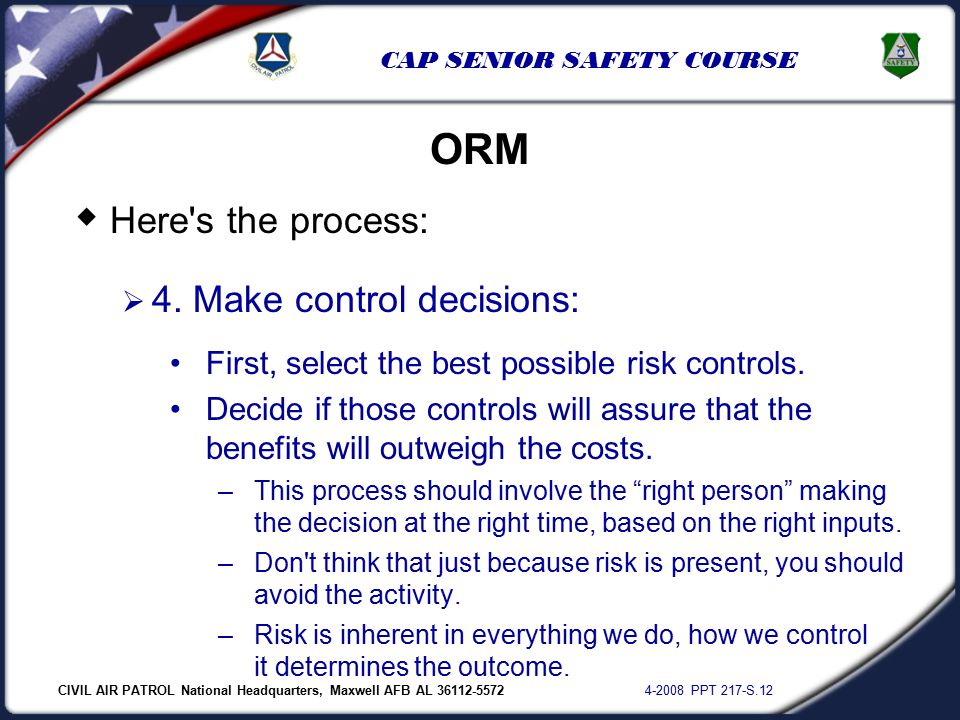 CIVIL AIR PATROL National Headquarters, Maxwell AFB AL 36112-5572 4-2008 PPT 217-S.12 CAP SENIOR SAFETY COURSE  Here's the process:  4. Make control