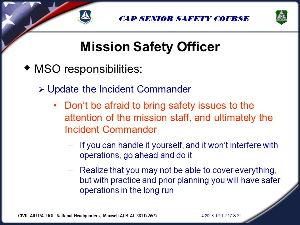 CIVIL AIR PATROL National Headquarters, Maxwell AFB AL 36112-5572 4-2008 PPT 217-S.22 CAP SENIOR SAFETY COURSE  MSO responsibilities:  Update the In