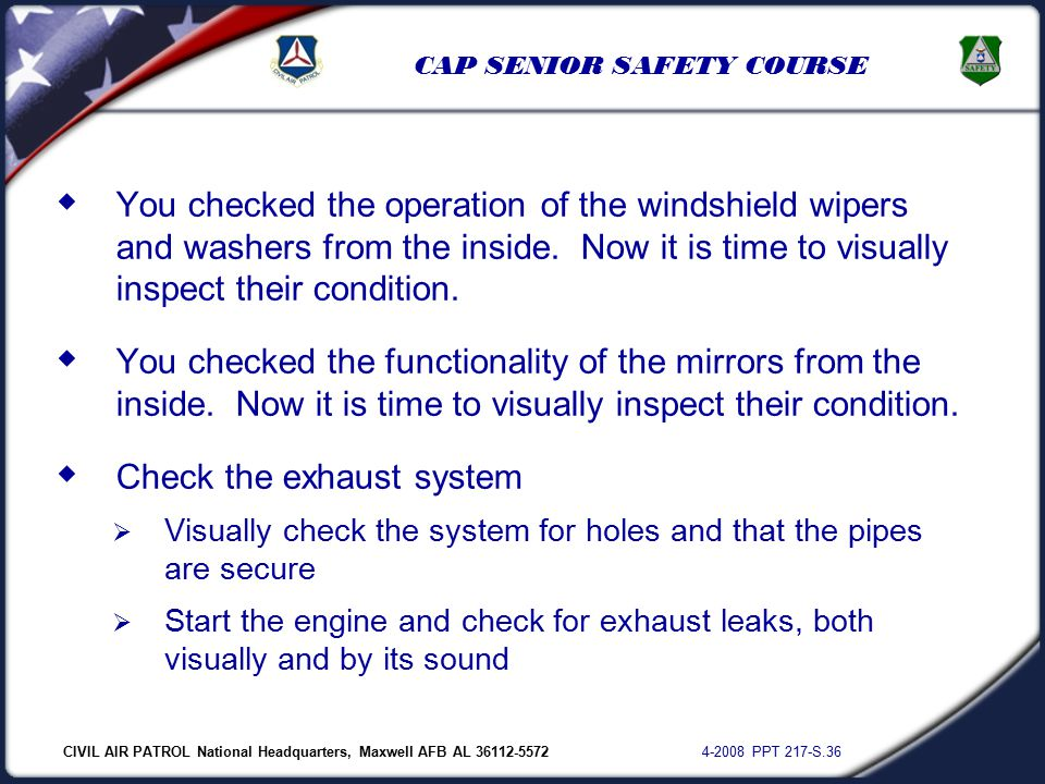 CIVIL AIR PATROL National Headquarters, Maxwell AFB AL 36112-5572 4-2008 PPT 217-S.36 CAP SENIOR SAFETY COURSE  You checked the operation of the wind