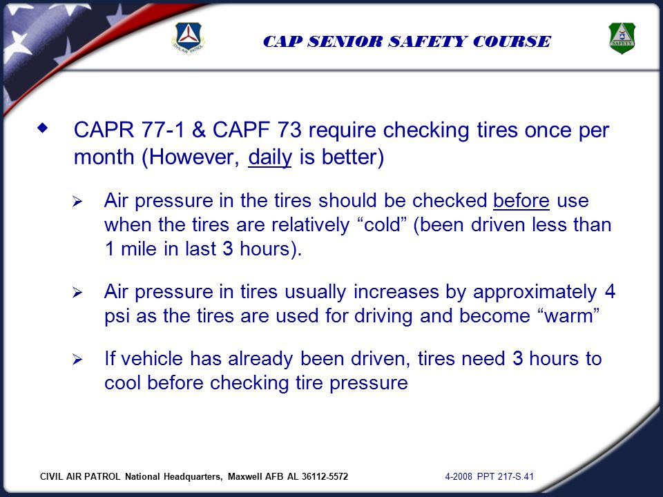 CIVIL AIR PATROL National Headquarters, Maxwell AFB AL 36112-5572 4-2008 PPT 217-S.41 CAP SENIOR SAFETY COURSE  CAPR 77-1 & CAPF 73 require checking