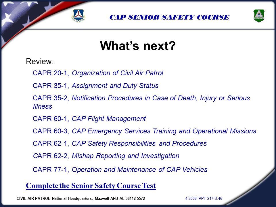 CIVIL AIR PATROL National Headquarters, Maxwell AFB AL 36112-5572 4-2008 PPT 217-S.46 CAP SENIOR SAFETY COURSE Review: CAPR 20-1, Organization of Civi