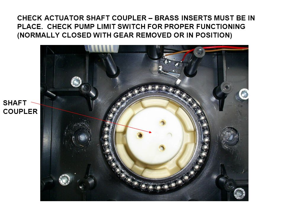 CHECK ACTUATOR SHAFT COUPLER – BRASS INSERTS MUST BE IN PLACE.