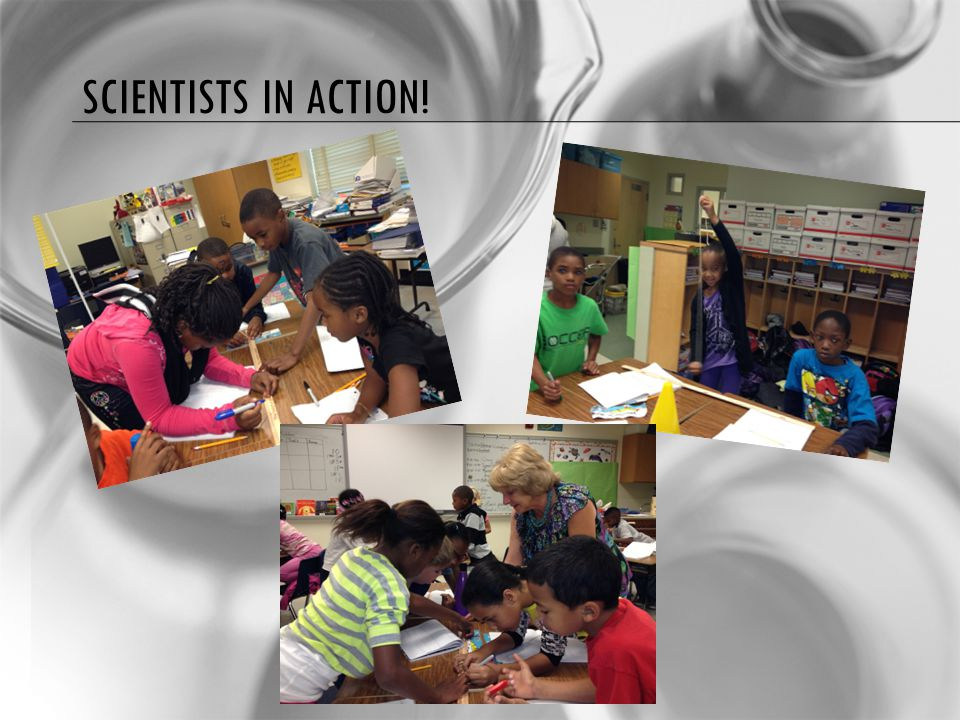 SCIENTISTS IN ACTION!