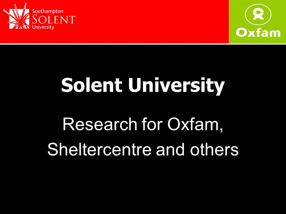 Solent University Research for Oxfam, Sheltercentre and others
