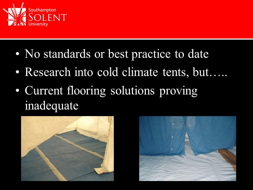 No standards or best practice to date Research into cold climate tents, but…..