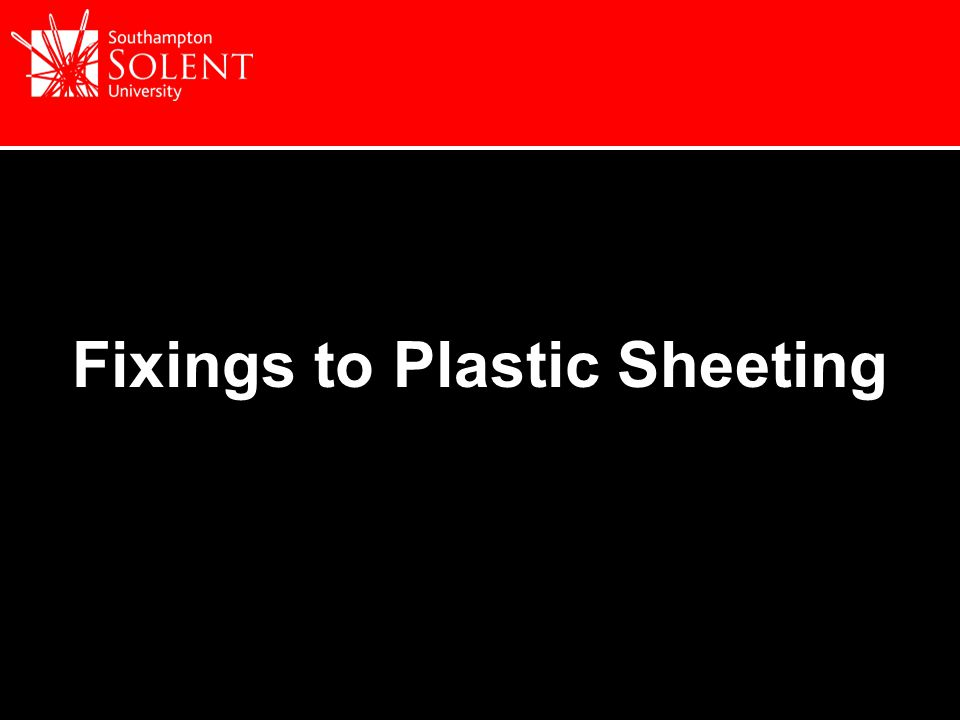 Fixings to Plastic Sheeting