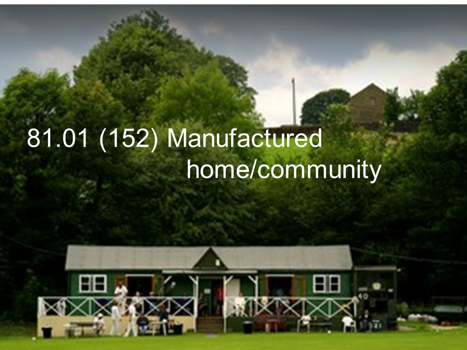 81.01 (152) Manufactured home/community