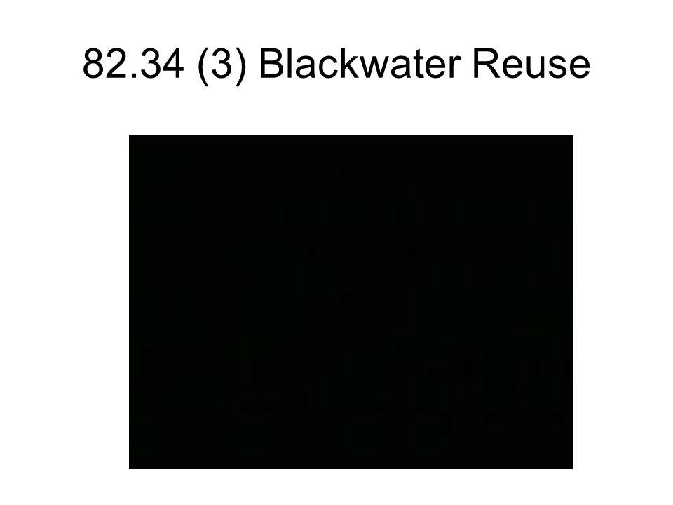 82.34 (3) Blackwater Reuse