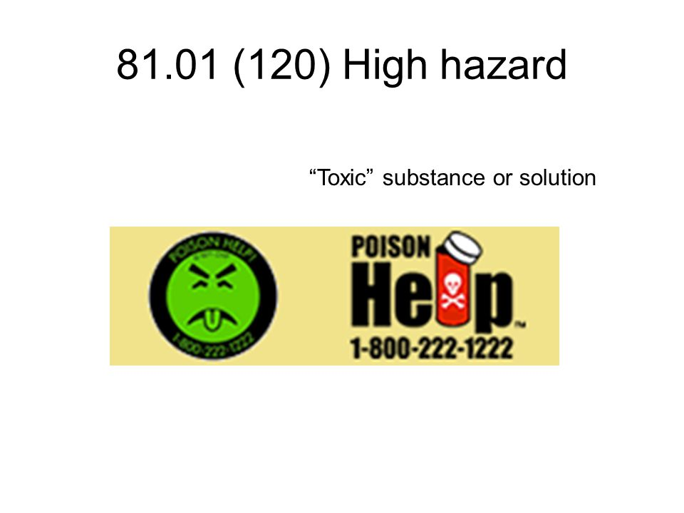 """81.01 (120) High hazard """"Toxic"""" substance or solution"""