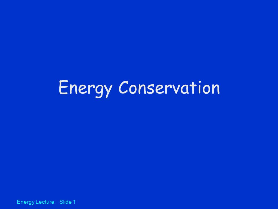 Energy can be thought of as the capacity for doing work Energy may be transformed from one type of energy to another.