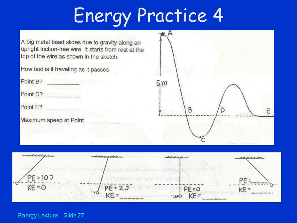 Energy Practice 4 Energy Lecture Slide 27