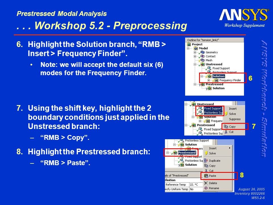 Workshop Supplement Prestressed Modal Analysis August 26, 2005 Inventory #002266 WS5.2-6...