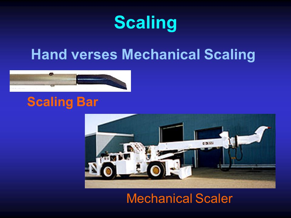 56 & 57.3202 Scaling Tools. Where manual scaling is performed, a scaling bar shall be provided. This bar shall be of a length and design that will all