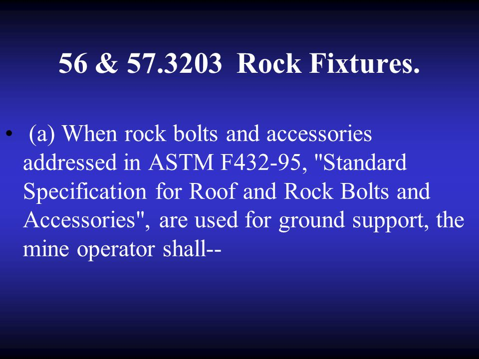 Rock Bolt Installation Limited More versatile Inexpensive Costly