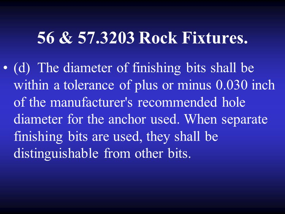 56 & 57.3203 Rock Fixtures. (c) Bearing plates shall be used with fixtures when necessary for effective ground support.