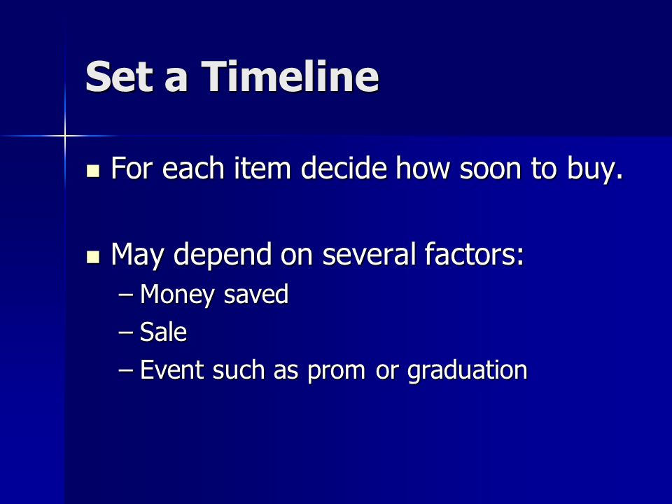 Set a Timeline For each item decide how soon to buy.