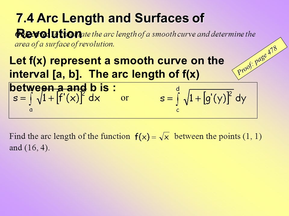 7.4 Arc Length and Surfaces of Revolution Objective: To calculate the arc length of a smooth curve and determine the area of a surface of revolution.