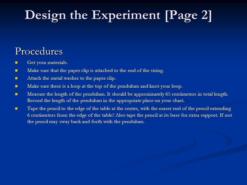 Design the Experiment [Page 2] Procedures Get your materials.