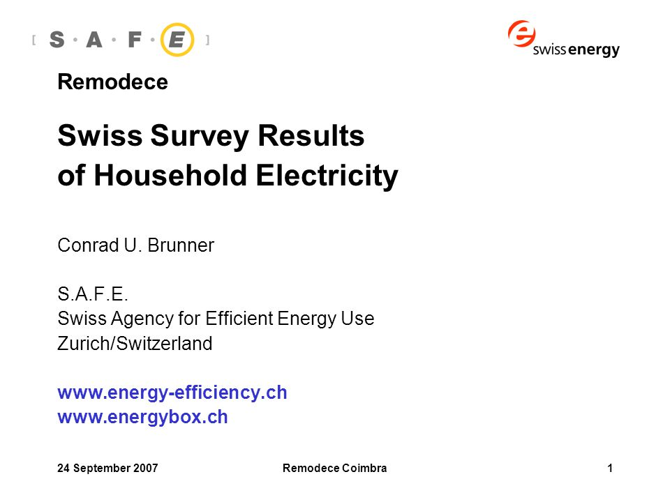 24 September 2007Remodece Coimbra1 Remodece Swiss Survey Results of Household Electricity Conrad U.