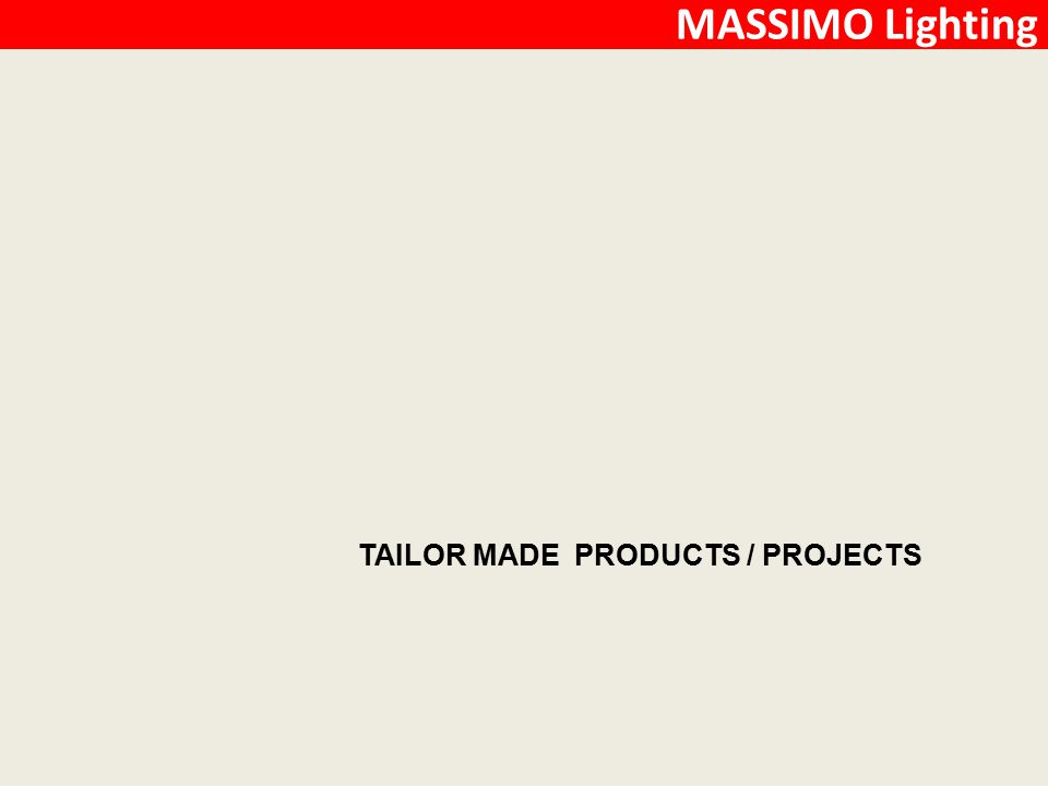 TAILOR MADE PRODUCTS / PROJECTS MASSIMO Lighting